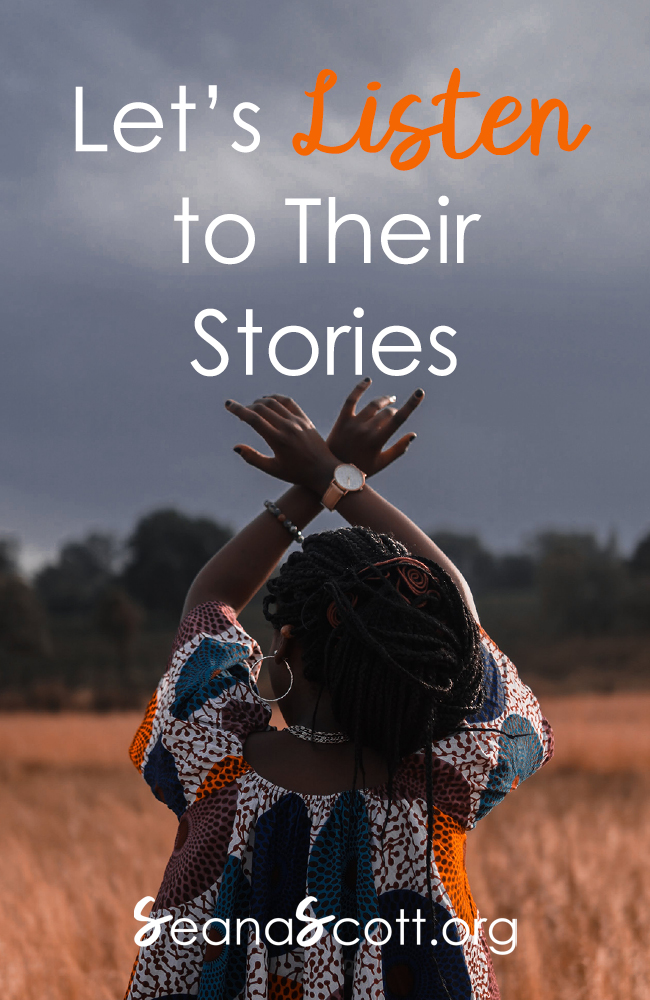 Let's Listen Well to Their Stories